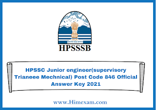 HPSSC Junior engineer(supervisory Trianeee Mechnical) Post Code 846 Official Answer Key 2021
