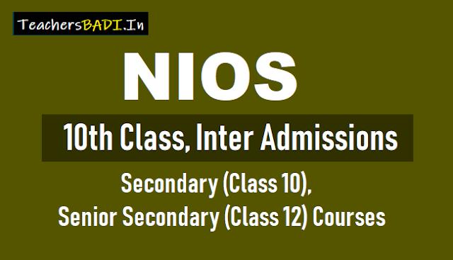 nios class 10,class 12 admissions 2018 secondary,senior secondary courses,nios 10th class,inter admissions 2018,national open school 10th class,inter admissions,distanct 10th class,inter admissions in nios