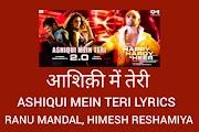 आशिक़ी में तेरी Ashiqui Mein Teri 2.0 Lyrics - Happy Hardy And Heer