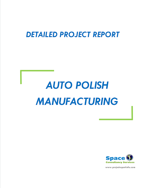 Project Report on Auto Polish Manufacturing