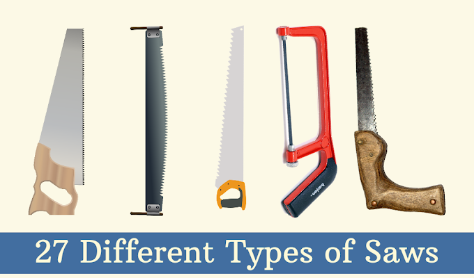 27 Different Types of Saws And Their Uses (With Pictures)