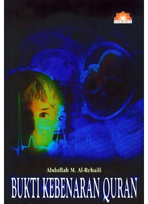 Download Ebook Gratis: Bukti Kebenaran Al Qur'an karya Abdullah M. Al Rehail