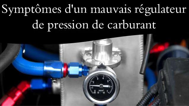 Symptômes d'un régulateur de pression de carburant defectueux