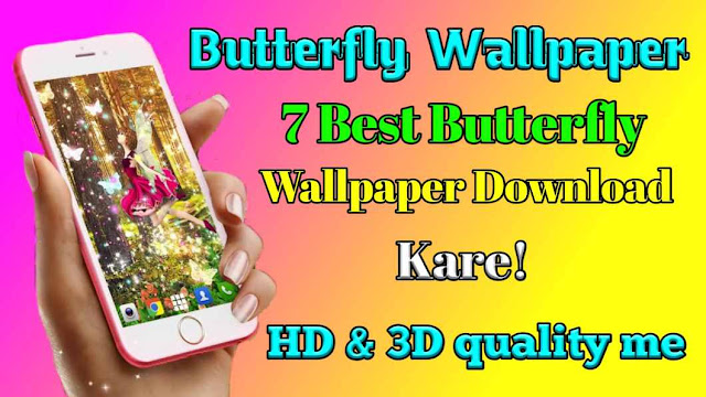 How to download 7 best butterfly wallpaper