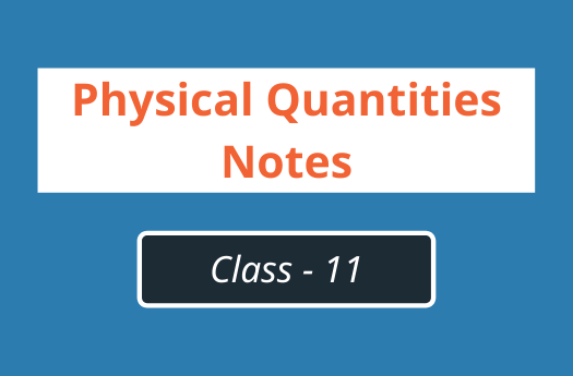 Physical Quantities Class 11 Physics | Notes
