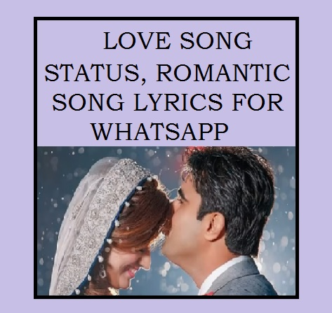 love, song, status, romantic, lyrics, whatsapp