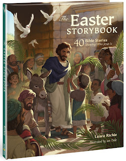 THE EASTER STORYBOOK: 40 Bible Stories Showing Who Jesus Is
