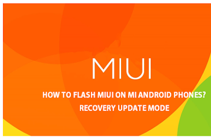 How to flash MIUI on Mi Android Phones - Recovery Update Mode