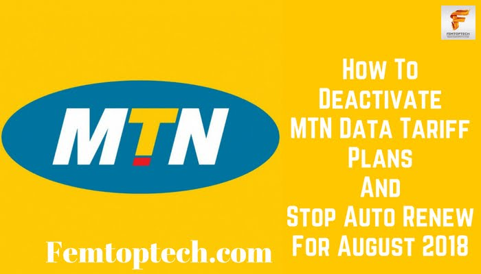 How To Deactivate MTN Data Tariff Plans And Stop Auto Renew For August 2018