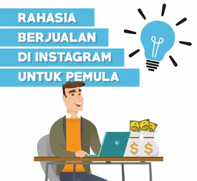 Cara Jualan di Instagram Untuk Pemula hingga Cara Jitu Jualan di Instagram Untuk Pemula Supaya Laris