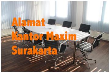 alamat kantor Maxim Surakarta, kantor Maxim Surakarta, Maxim Surakarta