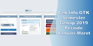 Cek Info GTK Semester Genap 2019 Periode Januari-Maret