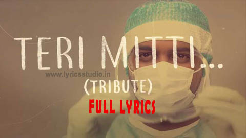 Teri Mitti Tribute Lyrics in Hindi - B Praak, Arko | Manoj Muntashir