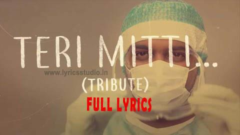 Teri Mitti Tribute Lyrics in Hindi - B Praak तेरी मिट्टी हिन्दी लिरिक्स Manoj Muntashir | Arko
