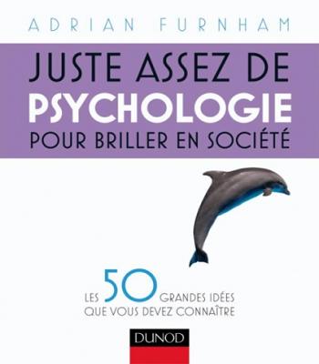 Juste assez de psychologie pour briller en société PDF