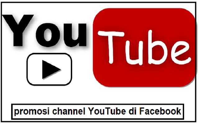 cara promosi channel youtube di facebook