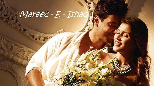 मरीज़-ए-इश्क़ Mareez-e-Ishq  Lyrics Hindi – Zid  Arijit Singh