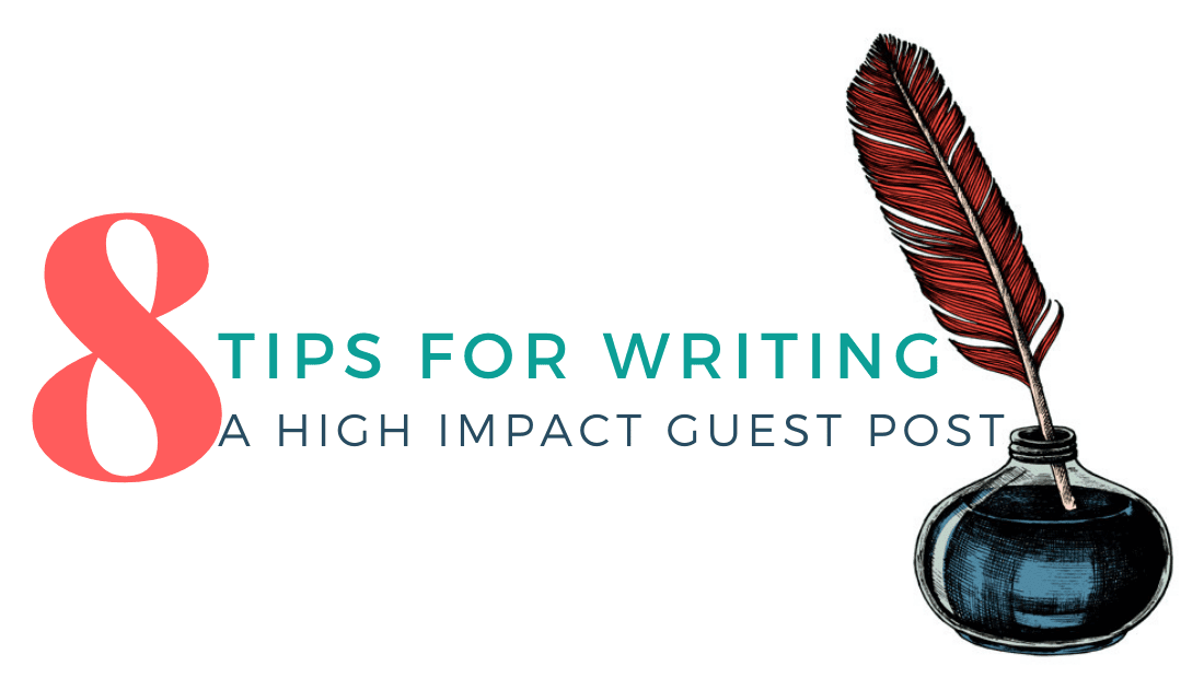 8 Tips for Writing a High Impact Guest Post
