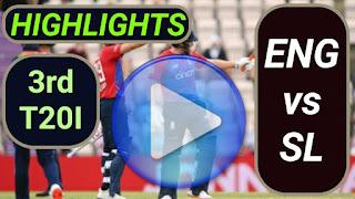 ENG vs SL 3rd T20I 2021