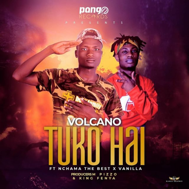 Download Audio | Volcano Ft Nchama The Best X Vanilla – Tuko Hai