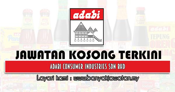 Jawatan Kosong 2021 di Adabi Consumer Industries Sdn Bhd