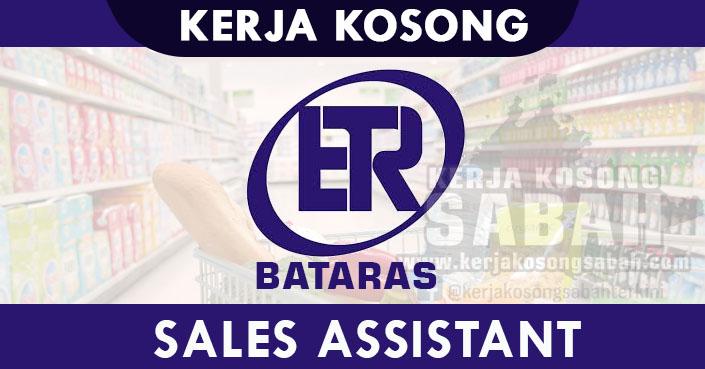 Kerja Kosong Sabah 2021 | SALES ASSISTANT - Bataras Hypermarket Tawau