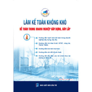 Làm Kế Toán Không Khó - Kế Toán Trong Doanh Nghiệp Xây Dựng, Xây Lắp ebook PDF EPUB AWZ3 PRC MOBI