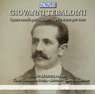 Tebaldini: Complete Organ Works - Sacred Choral Music