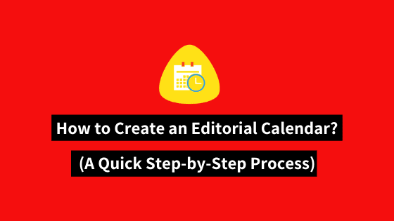 How to create editorial calendar and boost your content marketing