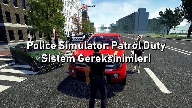 Police Simulator Patrol Duty Sistem Gereksinimler