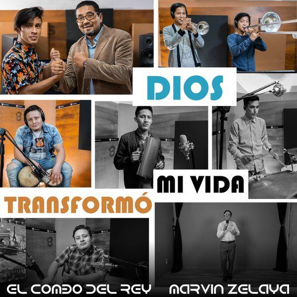 El Combo del Rey – DIOS Mi Vida Transformó (Remix) (Feat.MARVIN ZELAYA) (Single) 2021 (Exclusivo WC)