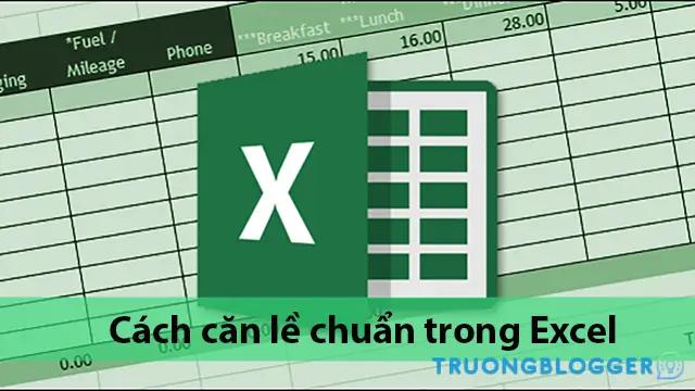 Hướng dẫn cách căn lề trong Excel cực chuẩn