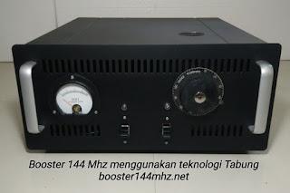 Booster 144 Mhz menggunakan teknologi Tabung
