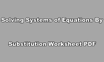 Solving Systems of Equations By Substitution Worksheet PDF