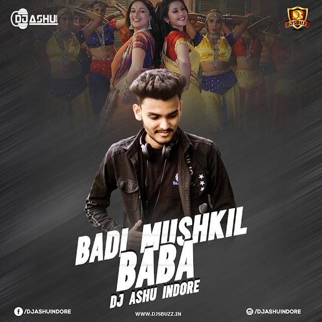 Badi Mushkil (Remix) – DJ Ashu Indore