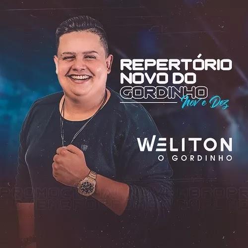 Weliton - O Gordinho - Promocional de Novembro - Dezembro - 2019