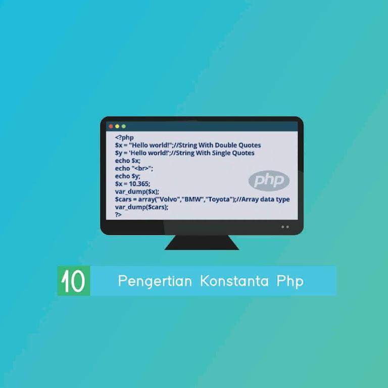 #Belajar PHP Part 10. Pengertian Konstanta Php