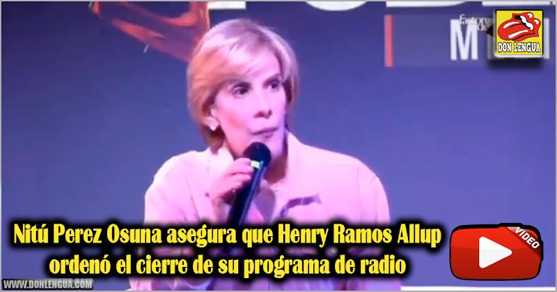 Nitú Perez Osuna asegura que Henry Ramos Allup ordenó el cierre de su programa de radio