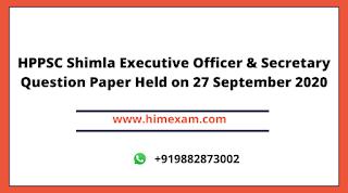 HPPSC Shimla Executive Officer & Secretary Question Paper Held on 27 September 2020