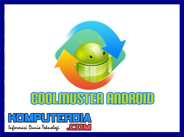 Cara Memasang Coolmuster Full Version Untuk Backup Android