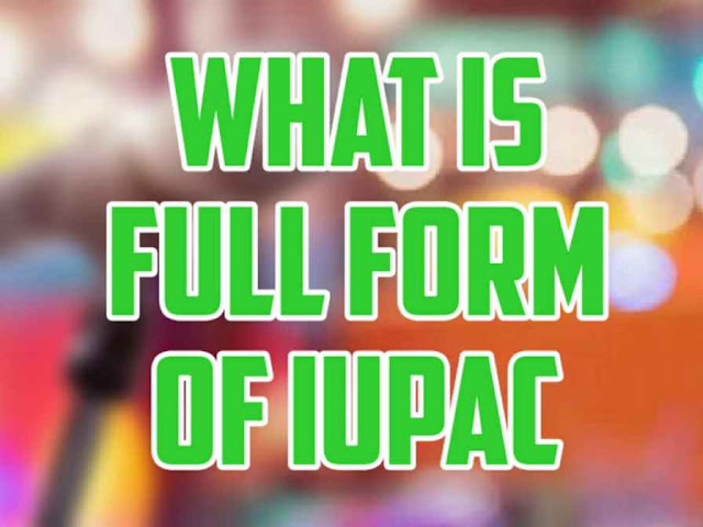 IUPAC full form ( chemistry, insurance And English) - dealerrocks.com