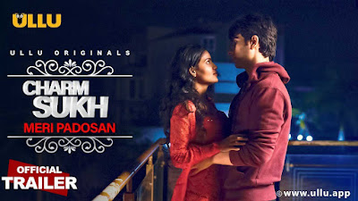 ❤️ Charmsukh Meri Padosan 2021 Ullu Web Series Storyline, Wiki/Details, Cast and Review : Download and Watch Online Free