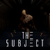 "Sci Fi horror game ""The Subject"" - New Press ReleaseSci Fi horror game ""The Subject"""