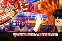 Apa Makna Scatter & Wild online Slot?