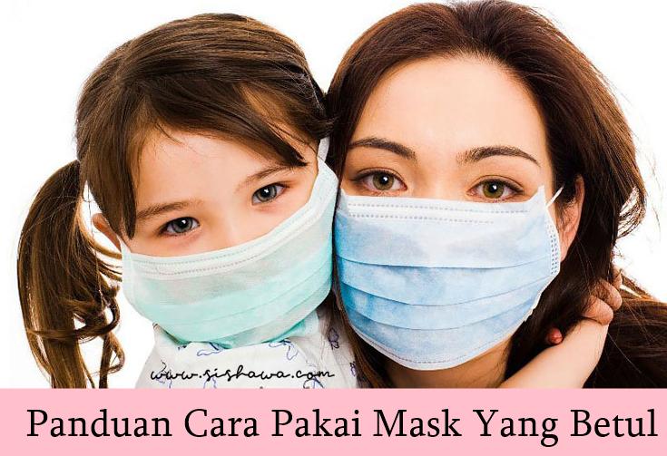 Panduan Cara Pakai Face Mask Yang Betul Untuk Dewasa Dan Kanak-Kanak