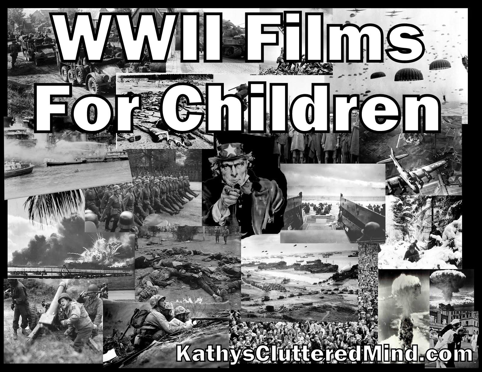 Kathys Cluttered Mind: World War II Films For Children