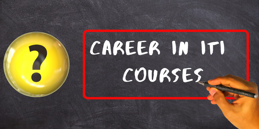 Career in ITI courses | Iti Courses Details, Iti Admission Process and eligibility Itifitter.com