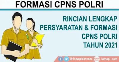 Formasi dan Persyaratan CPNS POLRI