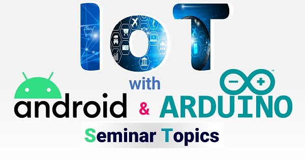iot with android and Arduino seminar topics