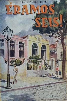 Éramos seis!. Sra. Leandro Dupré. Edição Saraiva (São Paulo-SP). 1957-1964 (10ª e 11ª edição). Capa de Nico Rosso. Prefácio de Monteiro Lobato.